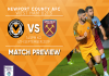 Nhận định kèo Newport County vs U21 West Ham 1h45, 5/09 (Football League Trophy)