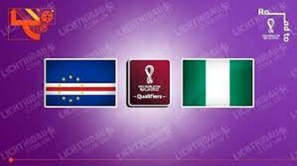Soi kèo Cape Verde vs Nigeria 7/9